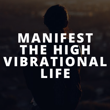 28 Days To Manifesting The High Vibrational Life You Desire